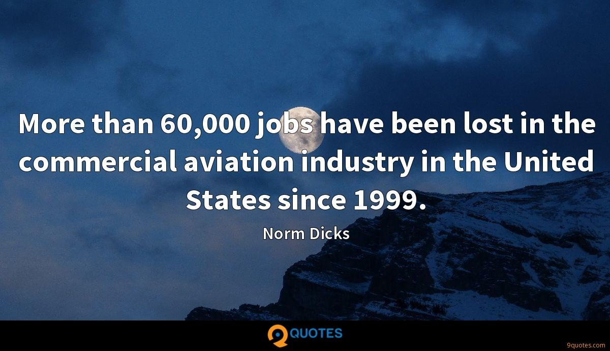 More than 60,000 jobs have been lost in the commercial aviation industry in the United States since 1999.