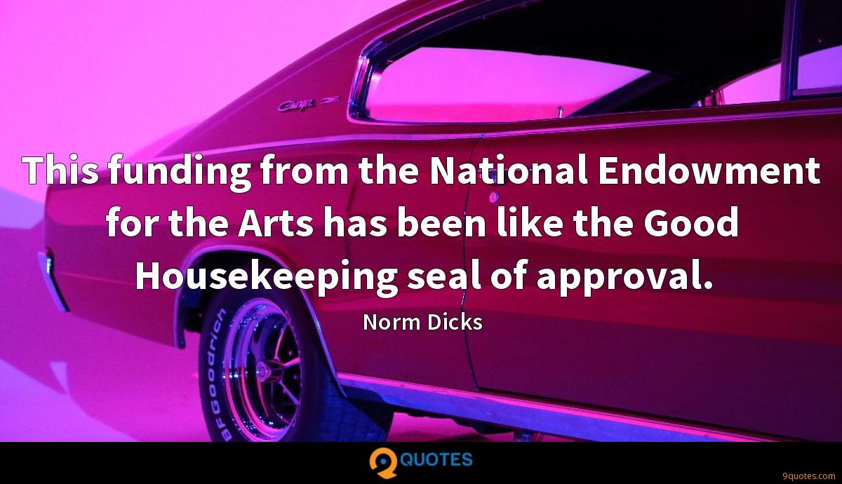 This funding from the National Endowment for the Arts has been like the Good Housekeeping seal of approval.