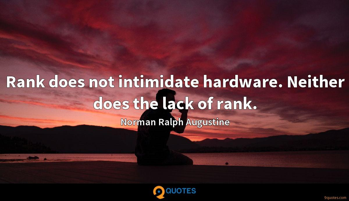 Rank does not intimidate hardware. Neither does the lack of rank.