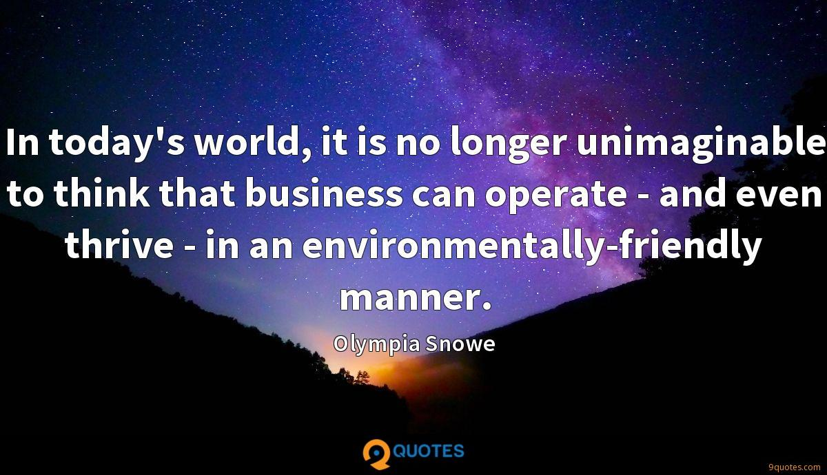 In today's world, it is no longer unimaginable to think that business can operate - and even thrive - in an environmentally-friendly manner.