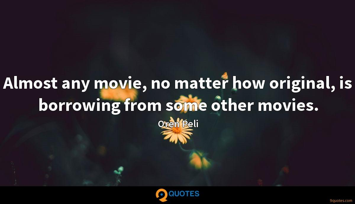 Almost any movie, no matter how original, is borrowing from some other movies.
