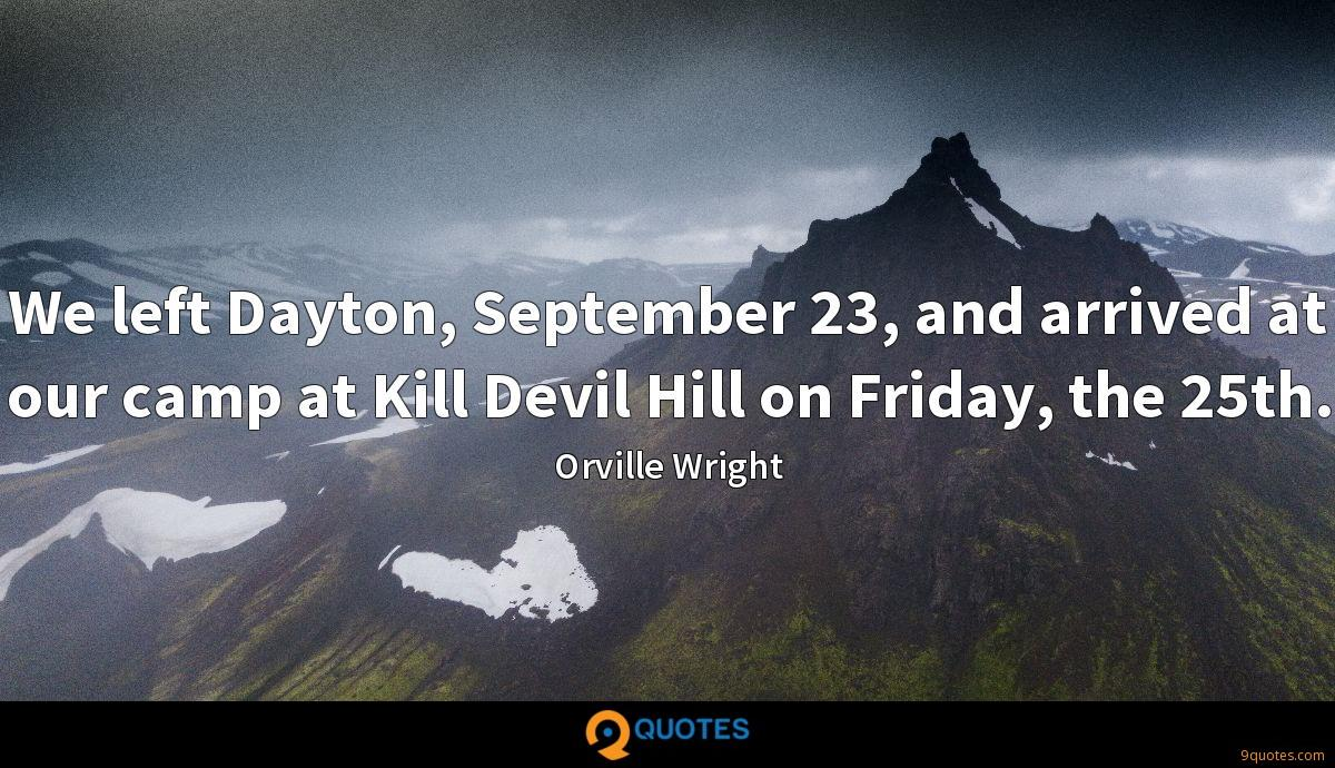 We left Dayton, September 23, and arrived at our camp at Kill Devil Hill on Friday, the 25th.
