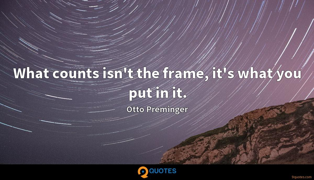What counts isn't the frame, it's what you put in it.