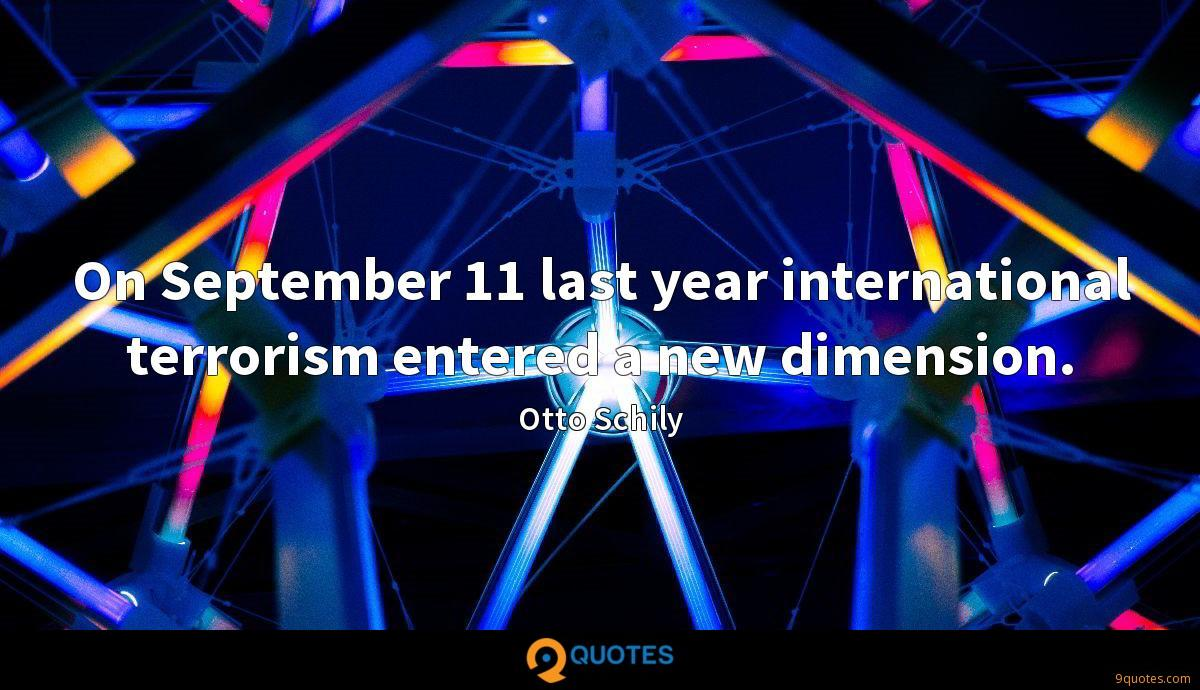 On September 11 last year international terrorism entered a new dimension.