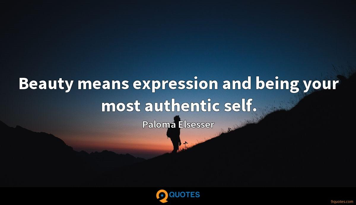 Beauty means expression and being your most authentic self.
