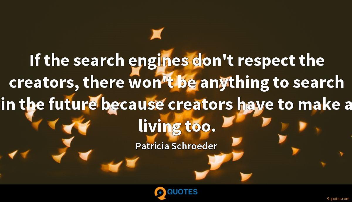 If the search engines don't respect the creators, there won't be anything to search in the future because creators have to make a living too.