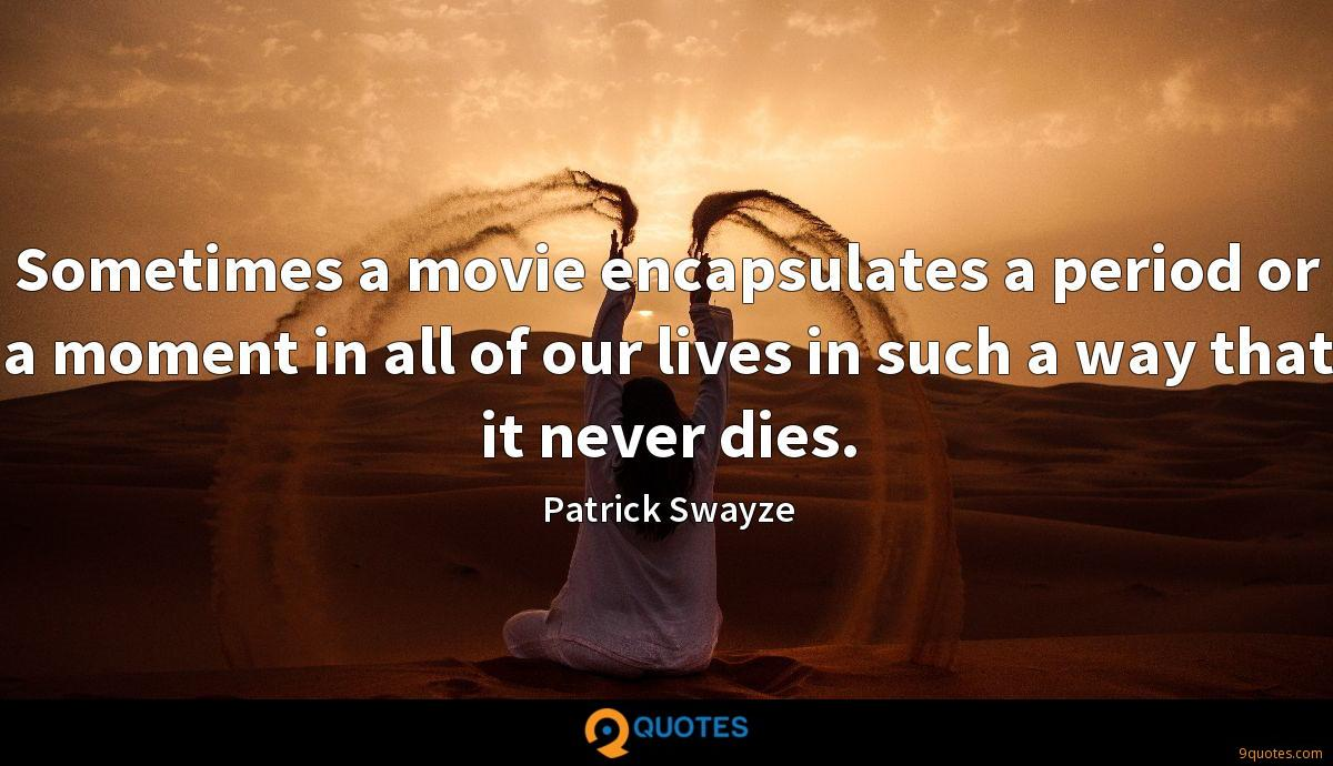 Sometimes a movie encapsulates a period or a moment in all of our lives in such a way that it never dies.