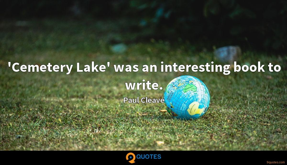 'Cemetery Lake' was an interesting book to write.