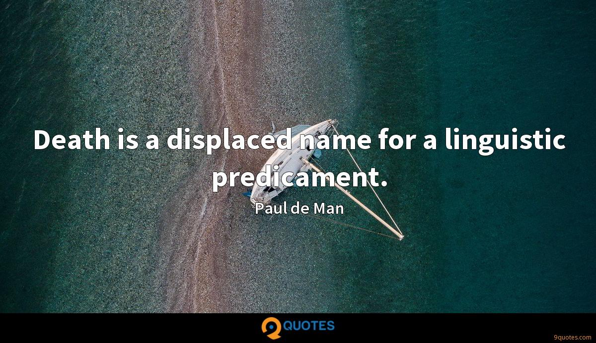 Death is a displaced name for a linguistic predicament.