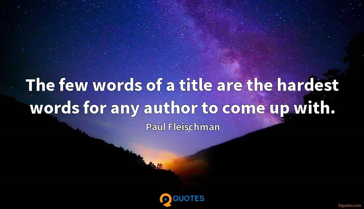 The few words of a title are the hardest words for any author to come up with.