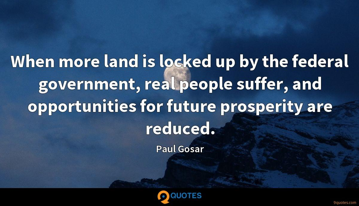 When more land is locked up by the federal government, real people suffer, and opportunities for future prosperity are reduced.