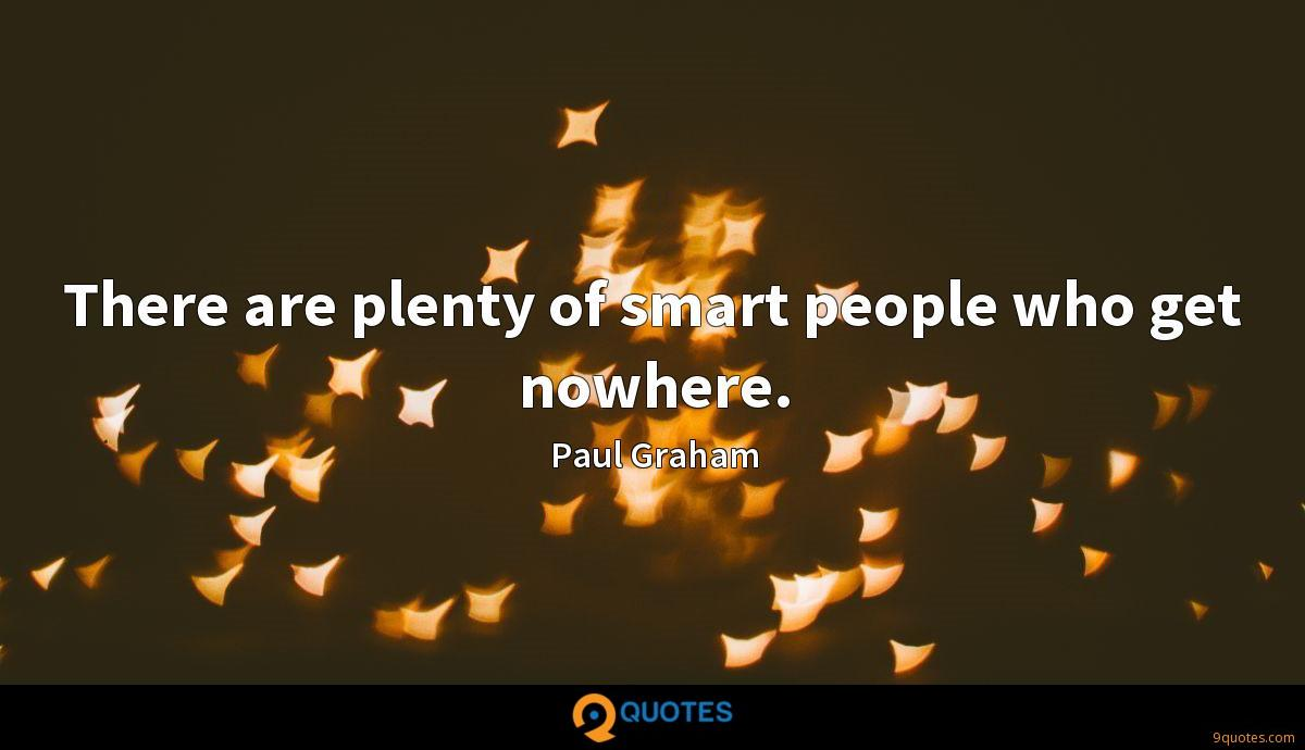 There are plenty of smart people who get nowhere.