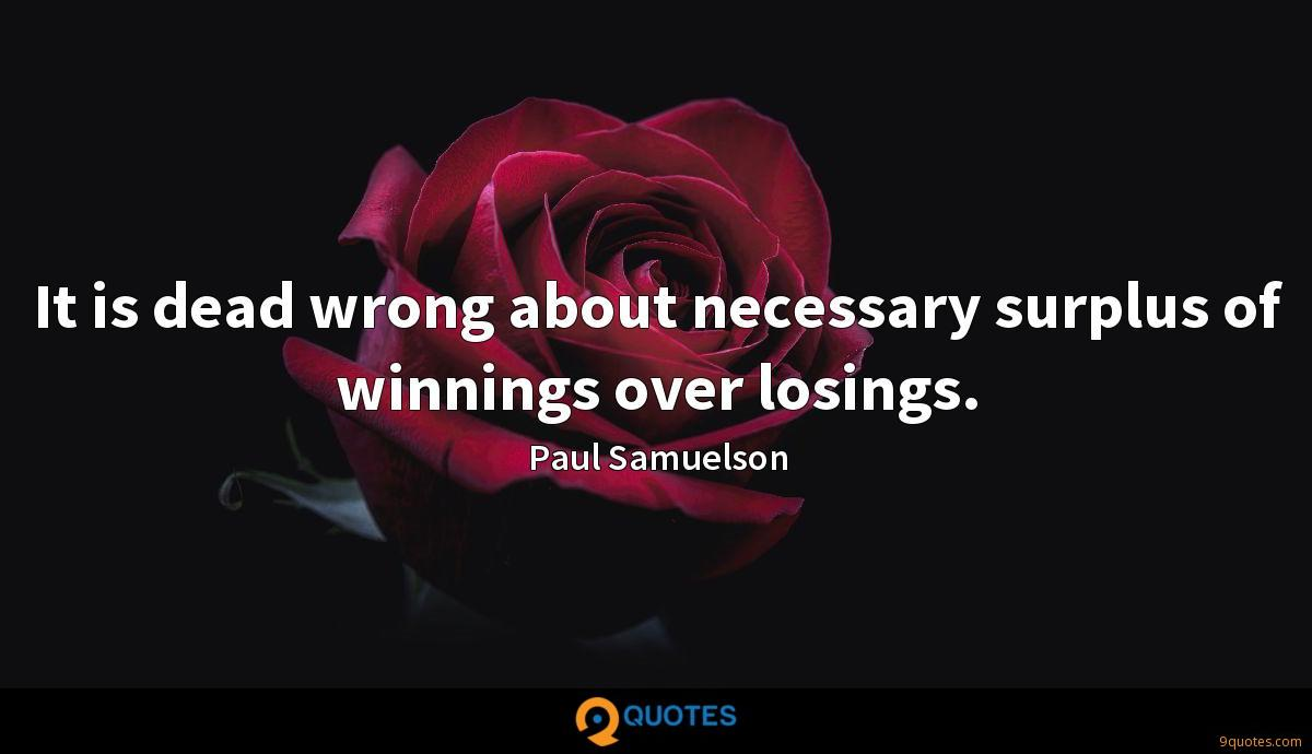 It is dead wrong about necessary surplus of winnings over losings.