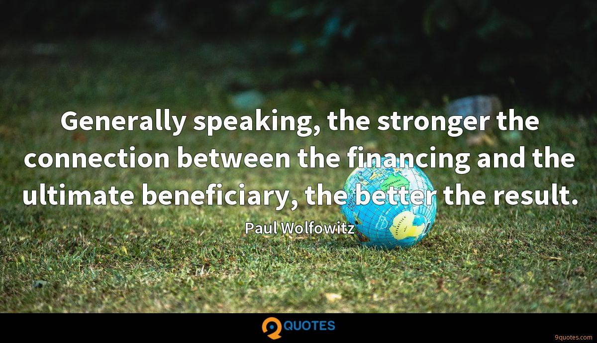 Generally speaking, the stronger the connection between the financing and the ultimate beneficiary, the better the result.