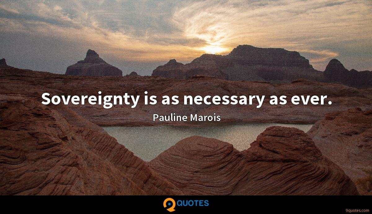 Sovereignty is as necessary as ever.