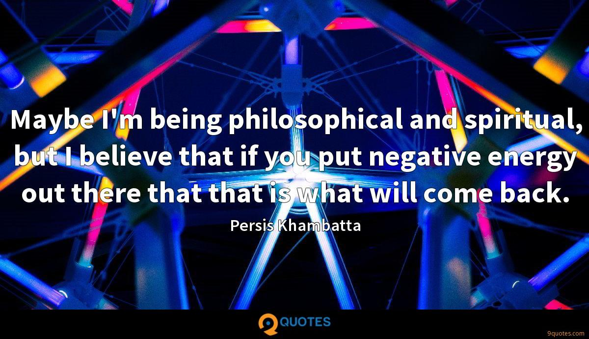 Maybe I'm being philosophical and spiritual, but I believe that if you put negative energy out there that that is what will come back.