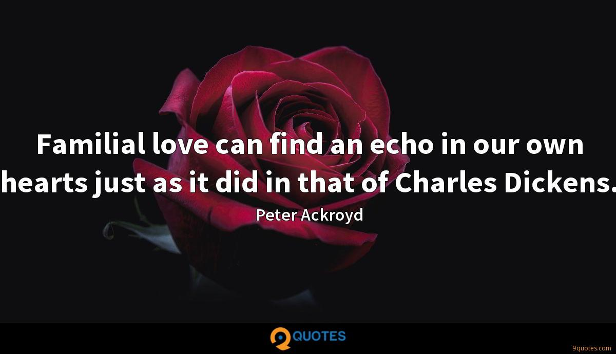 Familial love can find an echo in our own hearts just as it did in that of Charles Dickens.