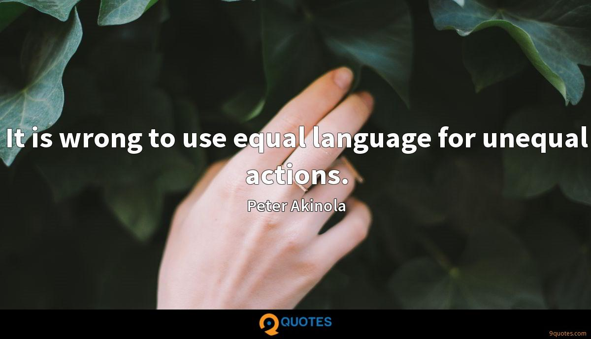 It is wrong to use equal language for unequal actions.