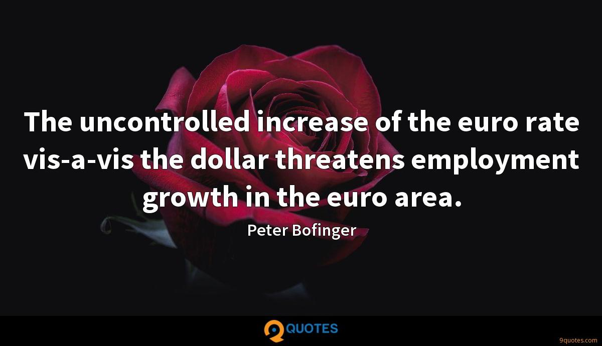 The uncontrolled increase of the euro rate vis-a-vis the dollar threatens employment growth in the euro area.