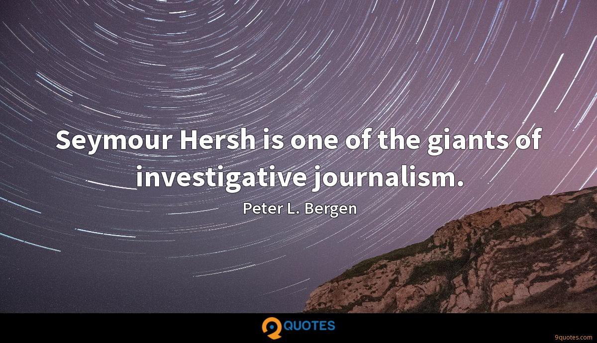 Seymour Hersh is one of the giants of investigative journalism.