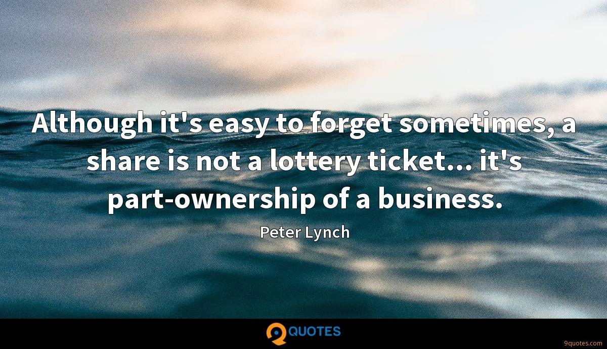 Although it's easy to forget sometimes, a share is not a lottery ticket... it's part-ownership of a business.