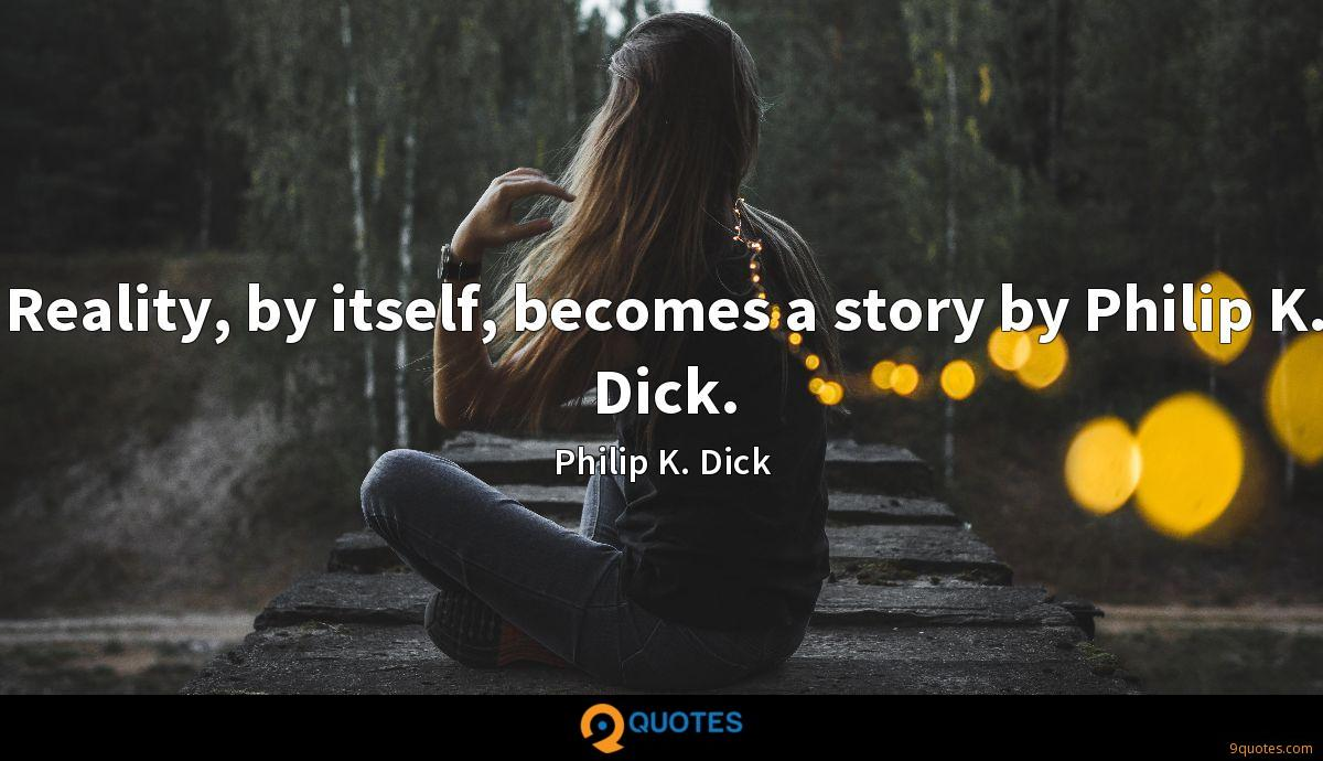 Philip K. Dick quotes