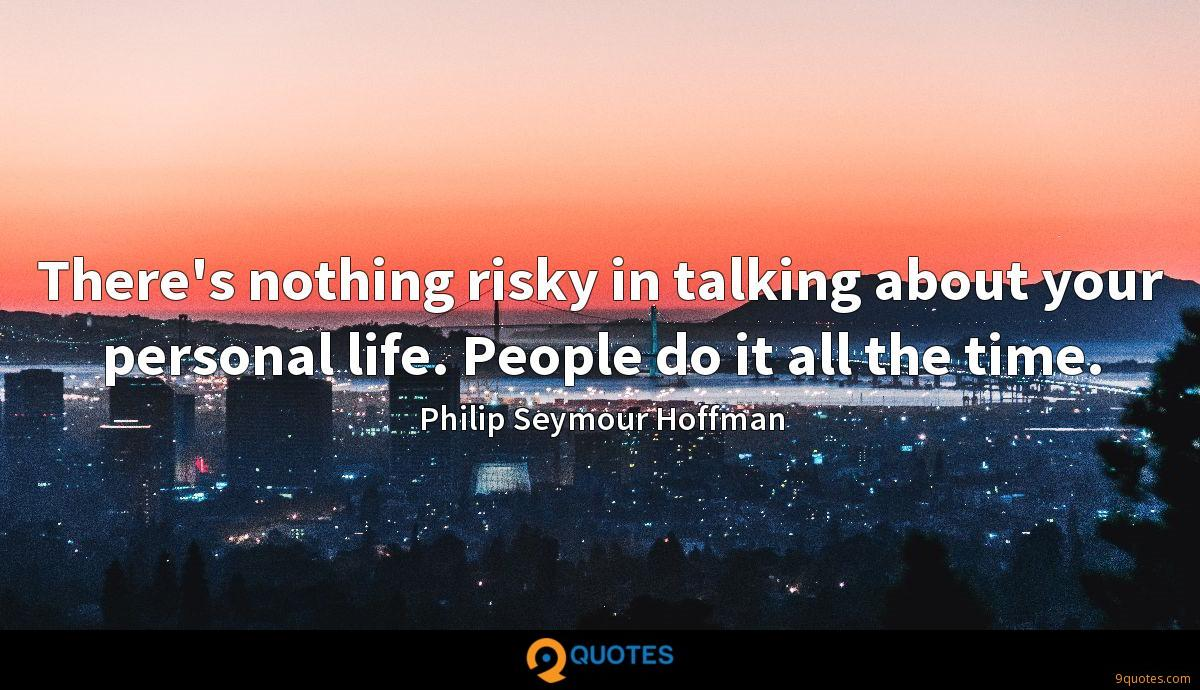 Philip Seymour Hoffman quotes