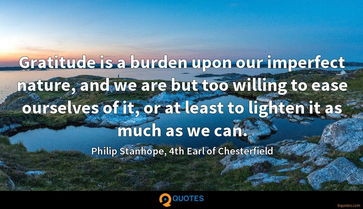 Philip Stanhope, 4th Earl of Chesterfield quotes