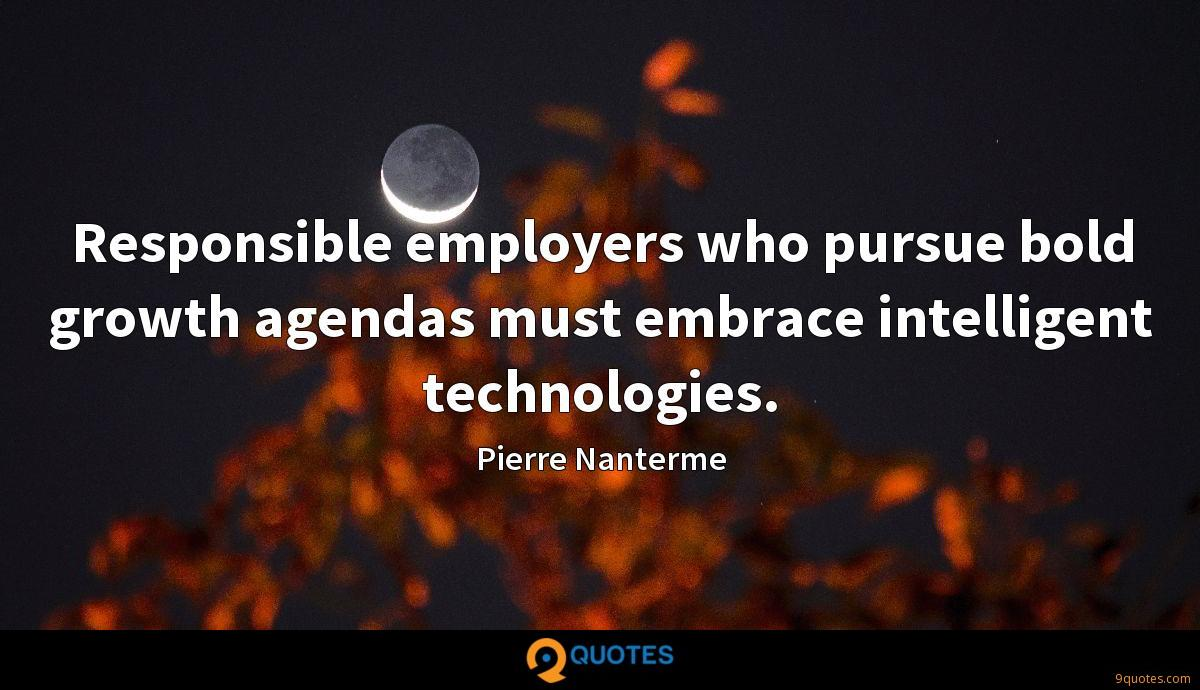 Responsible employers who pursue bold growth agendas must embrace intelligent technologies.