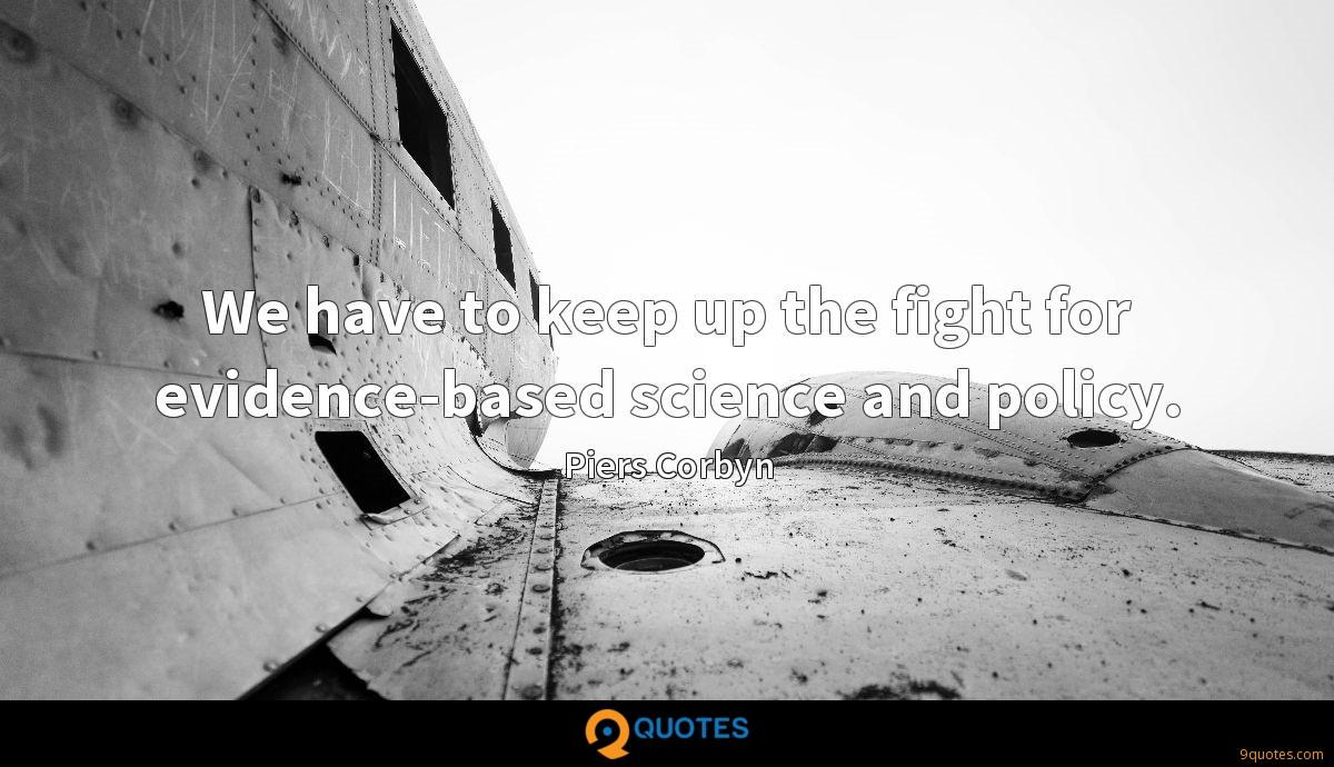 We have to keep up the fight for evidence-based science and policy.