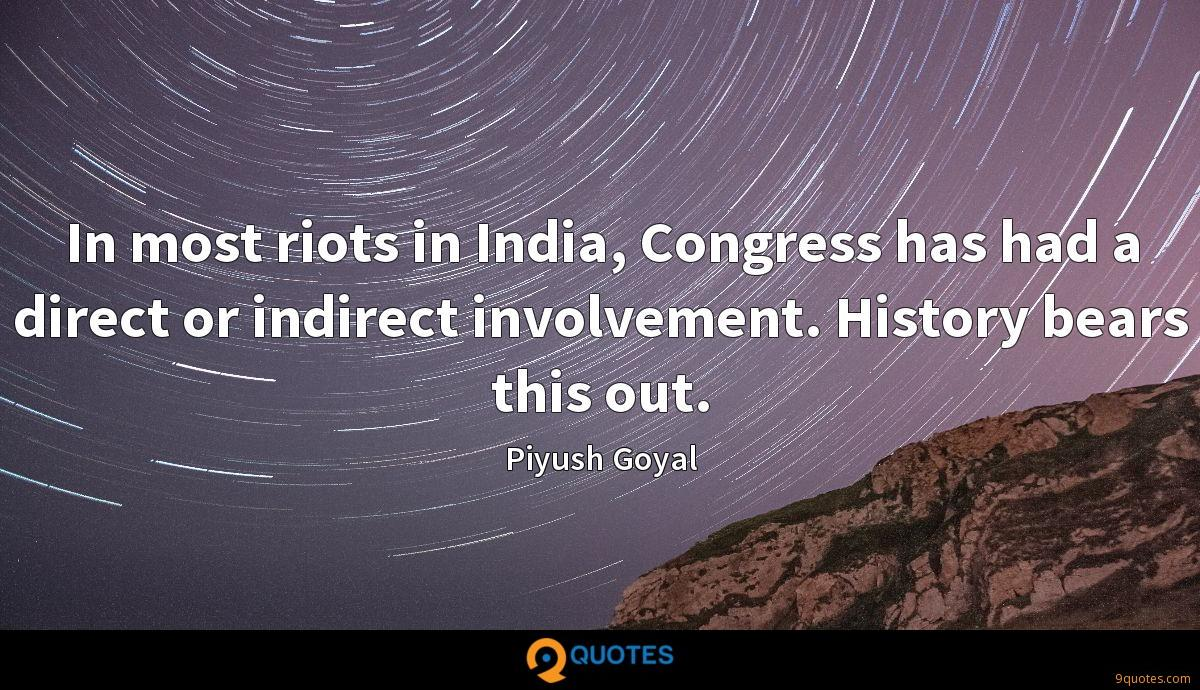 In most riots in India, Congress has had a direct or indirect involvement. History bears this out.