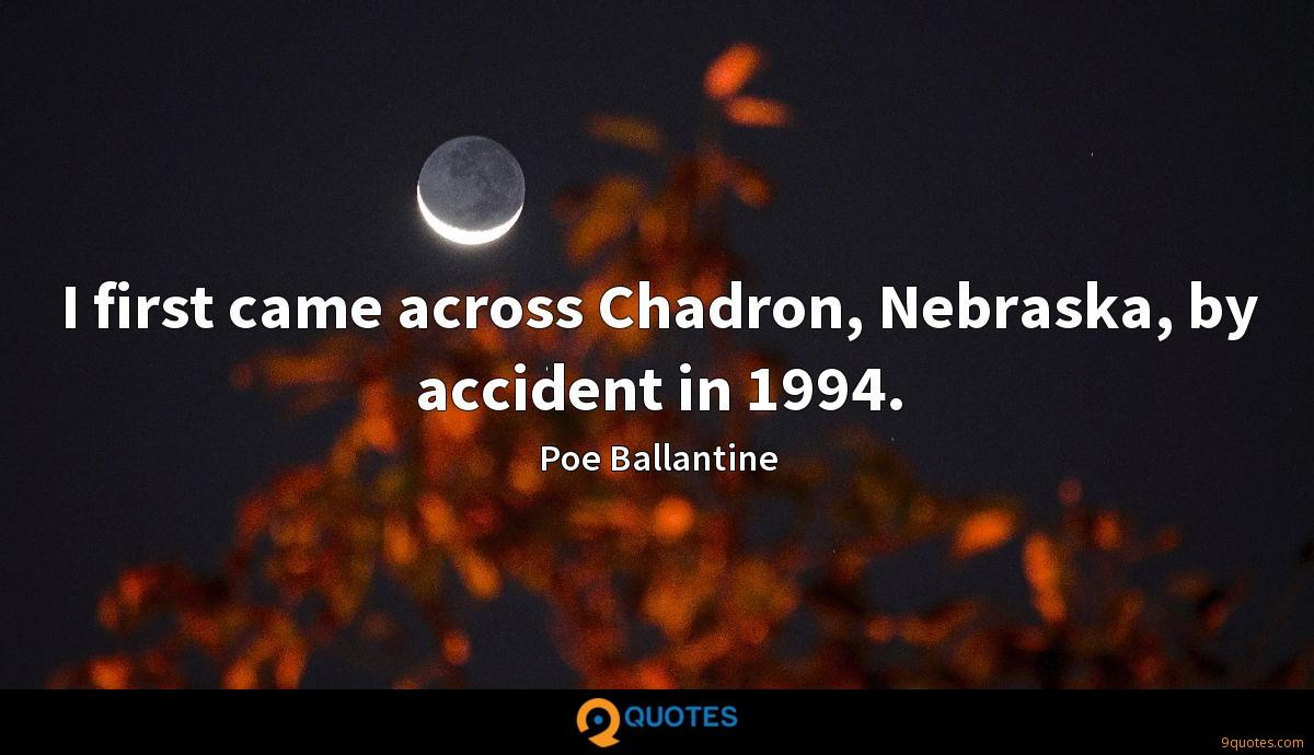 I first came across Chadron, Nebraska, by accident in 1994.