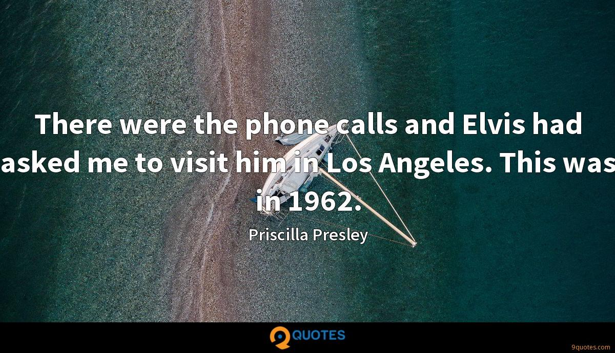 There were the phone calls and Elvis had asked me to visit him in Los Angeles. This was in 1962.