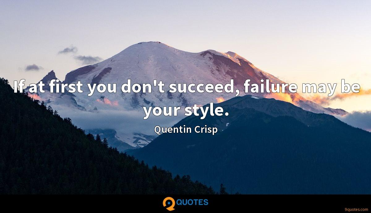 If at first you don't succeed, failure may be your style.
