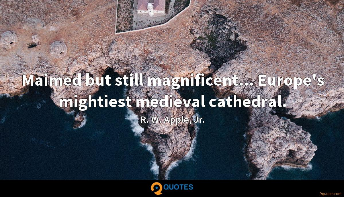 Maimed but still magnificent... Europe's mightiest medieval cathedral.