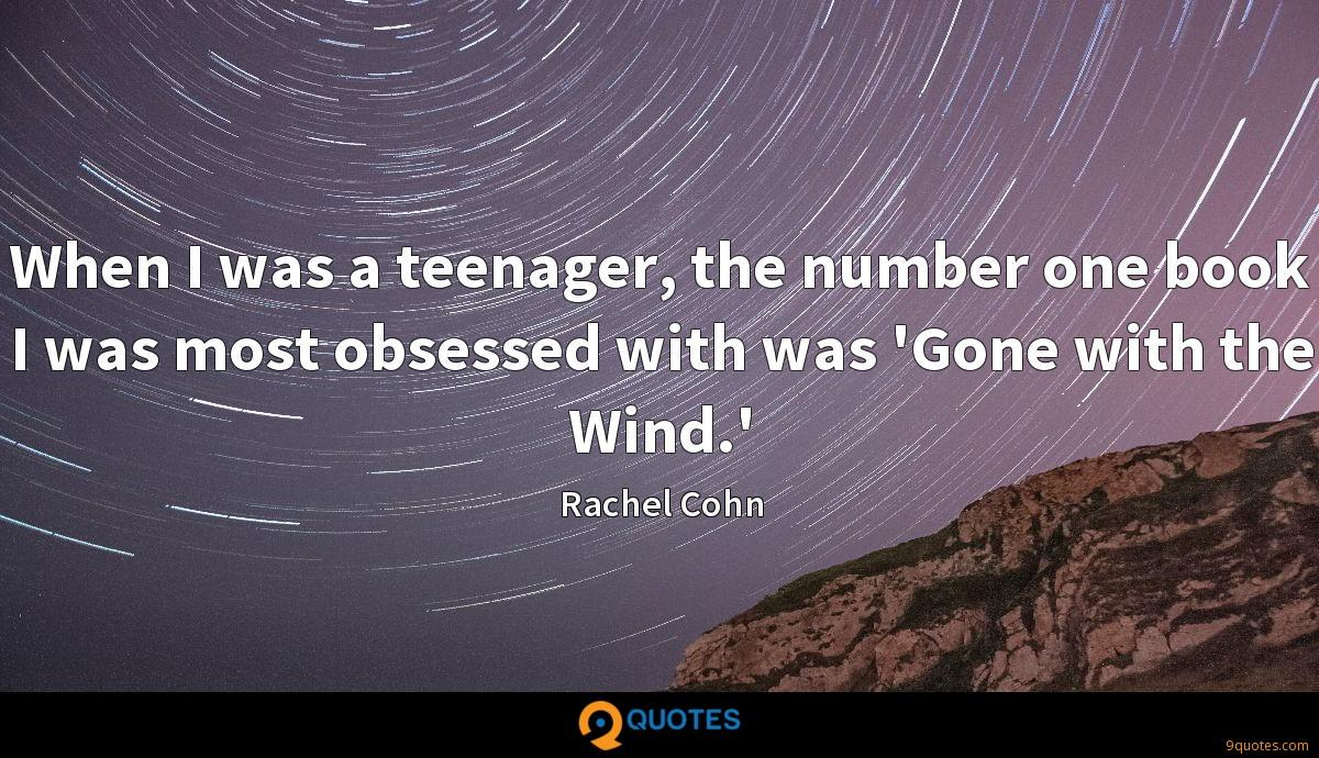 When I was a teenager, the number one book I was most obsessed with was 'Gone with the Wind.'