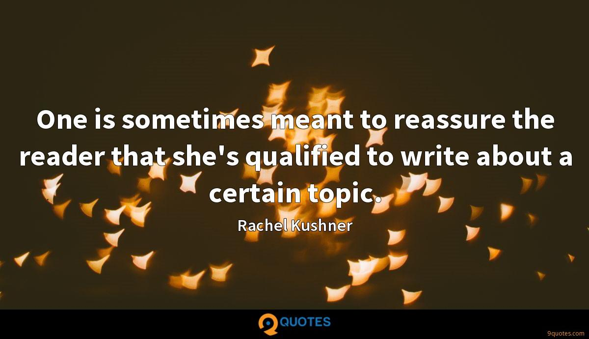 One is sometimes meant to reassure the reader that she's qualified to write about a certain topic.