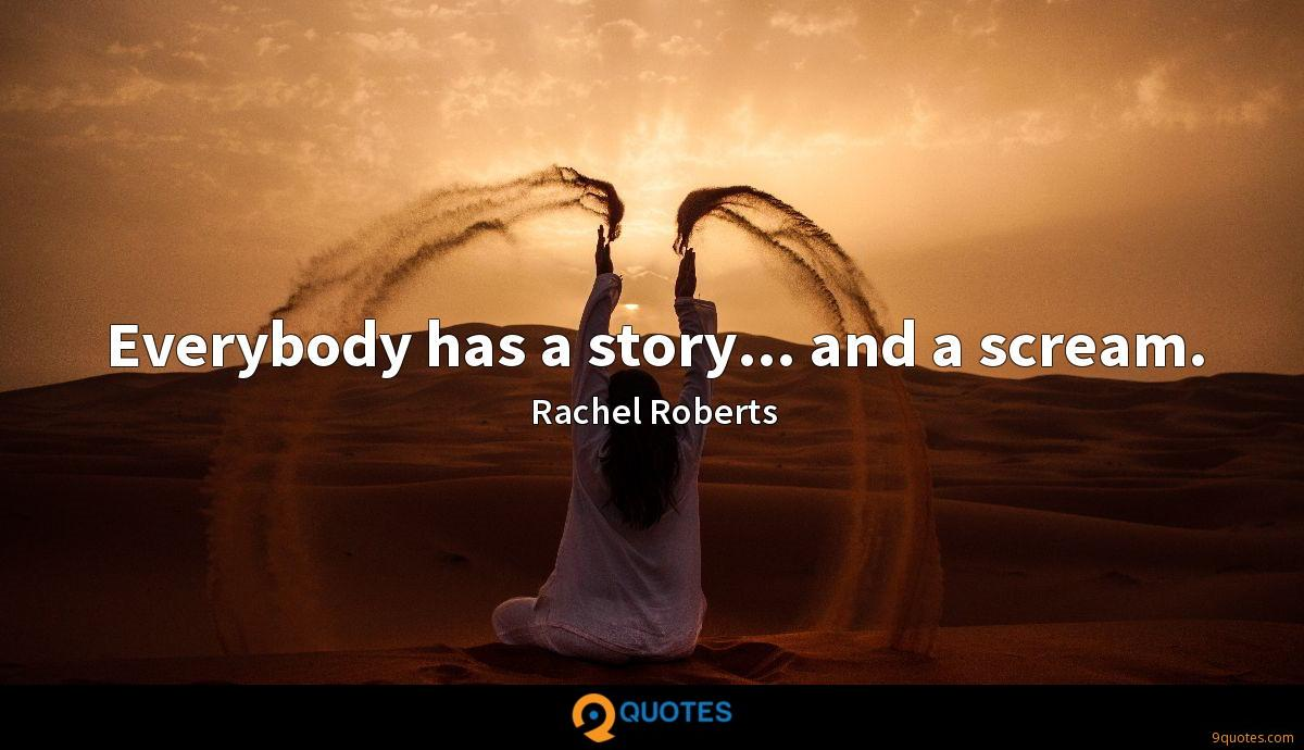 Everybody has a story... and a scream.