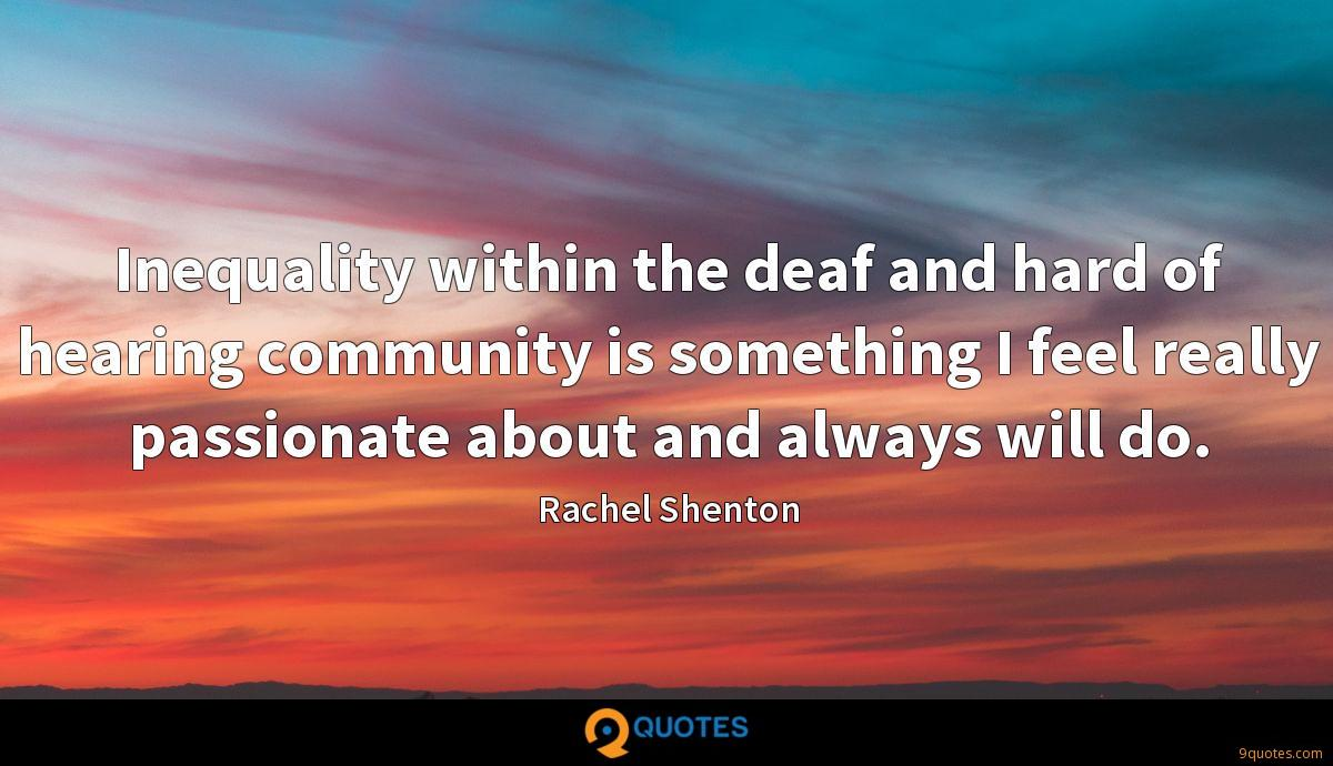 Inequality within the deaf and hard of hearing community is something I feel really passionate about and always will do.