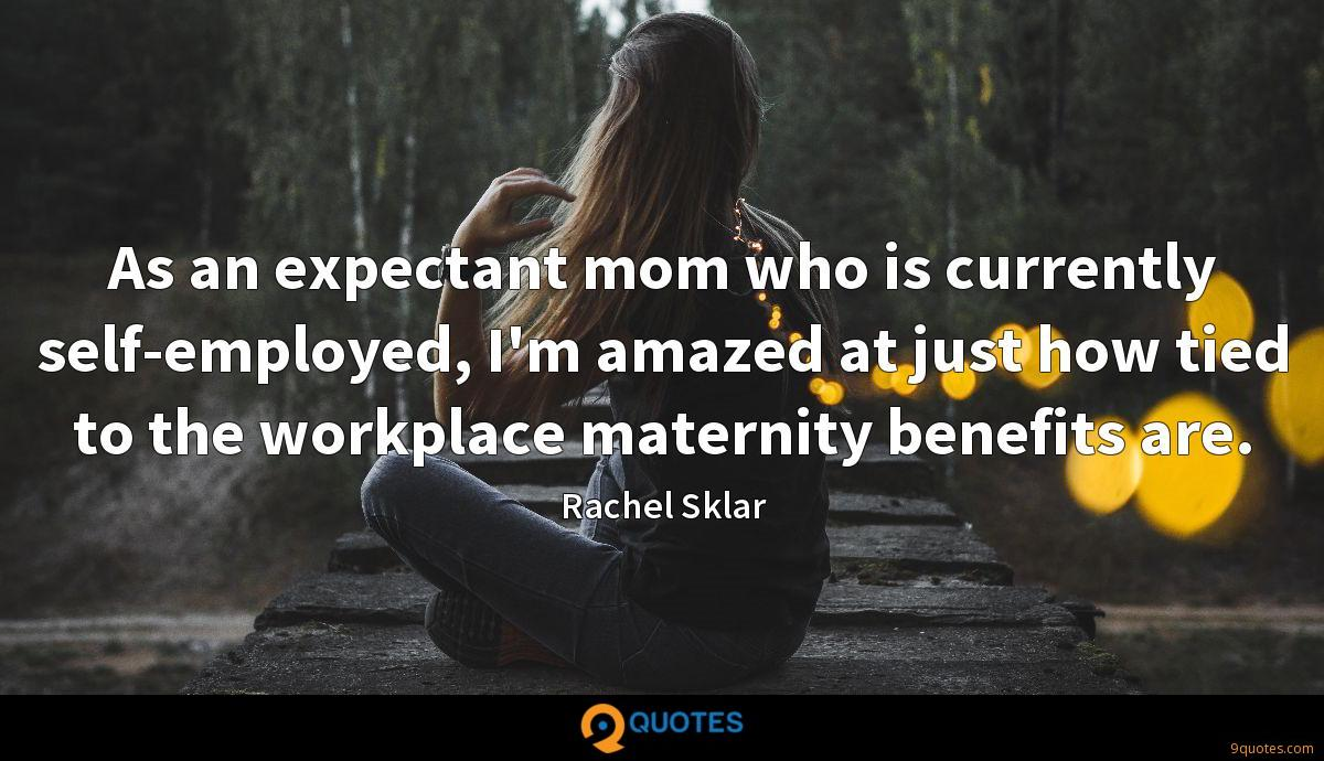 As an expectant mom who is currently self-employed, I'm amazed at just how tied to the workplace maternity benefits are.
