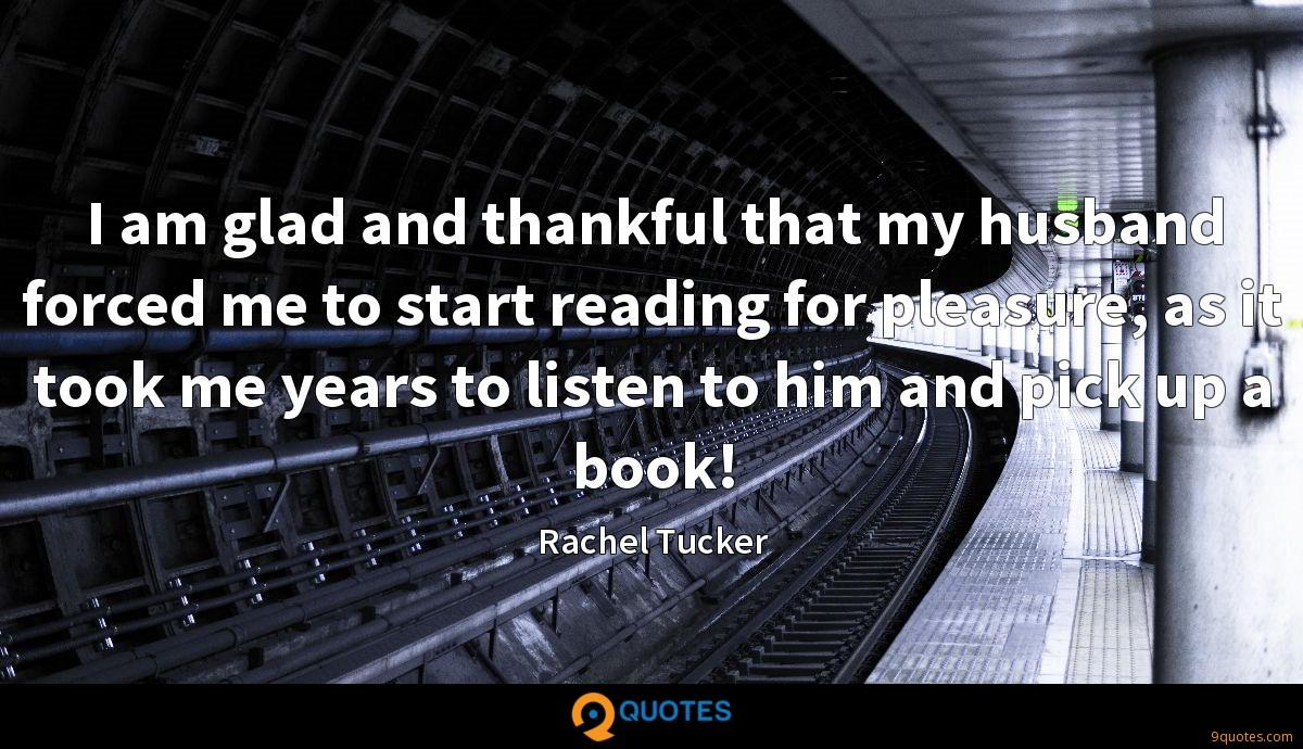 I am glad and thankful that my husband forced me to start reading for pleasure, as it took me years to listen to him and pick up a book!