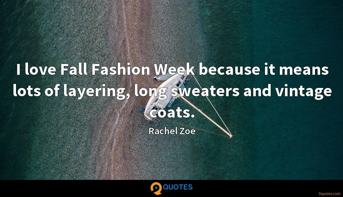 I love Fall Fashion Week because it means lots of layering, long sweaters and vintage coats.