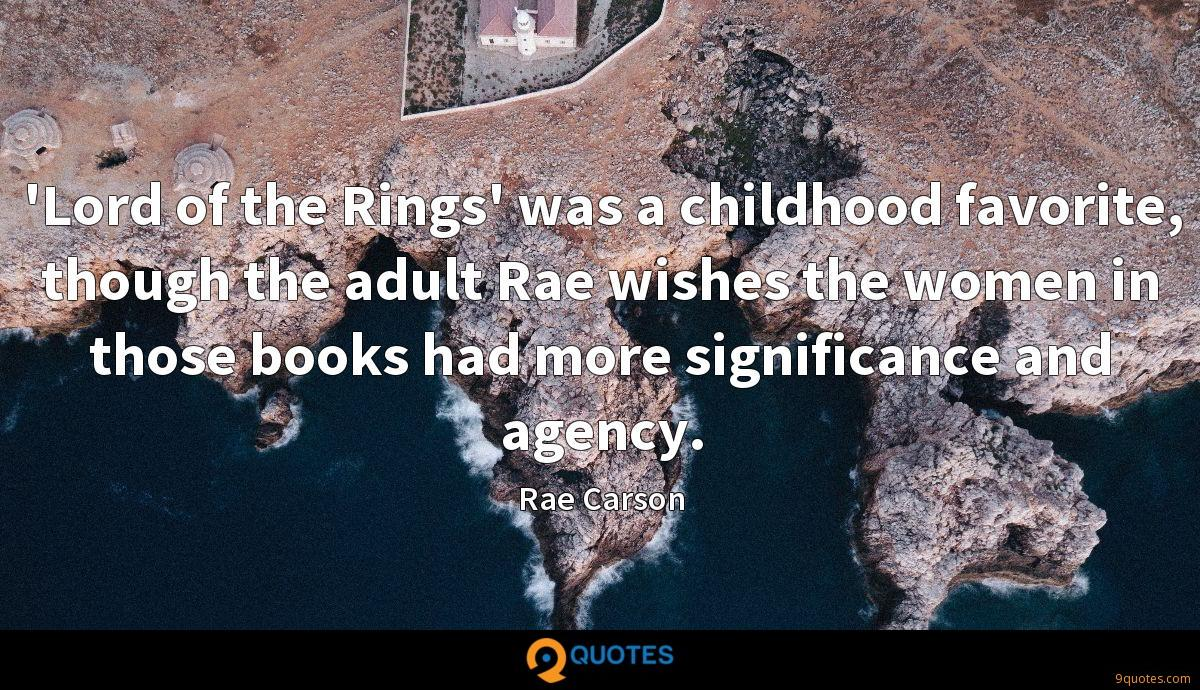 'Lord of the Rings' was a childhood favorite, though the adult Rae wishes the women in those books had more significance and agency.
