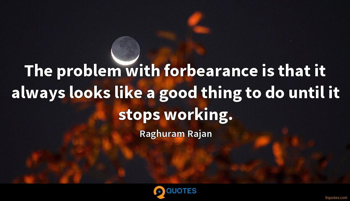 The problem with forbearance is that it always looks like a good thing to do until it stops working.