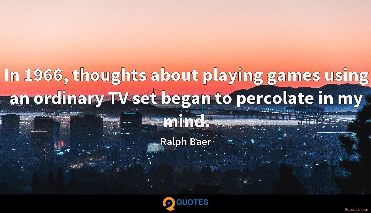 In 1966, thoughts about playing games using an ordinary TV set began to percolate in my mind.