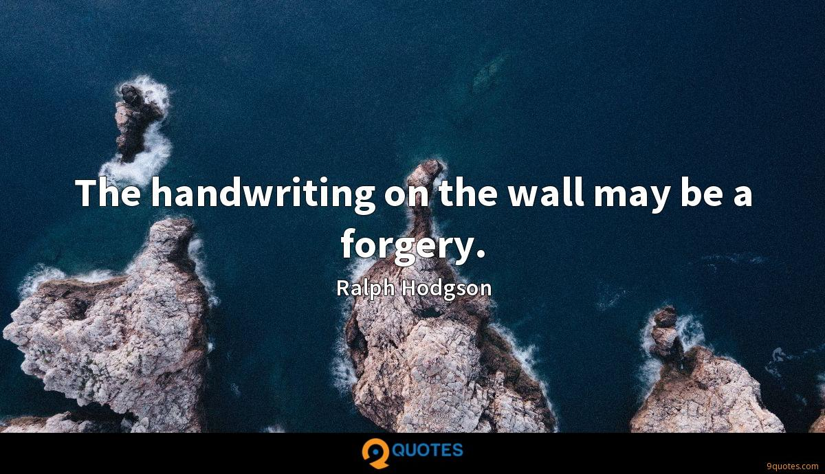 The handwriting on the wall may be a forgery.