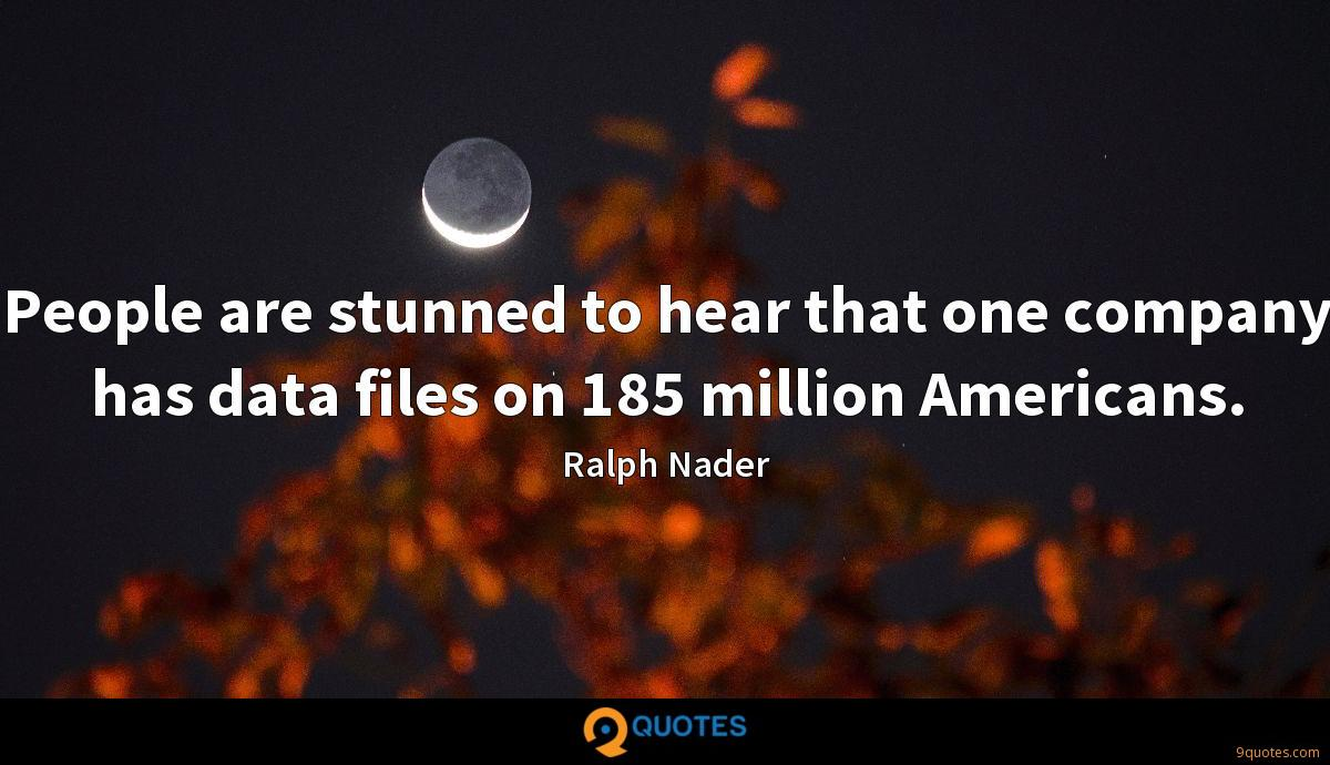 People are stunned to hear that one company has data files on 185 million Americans.