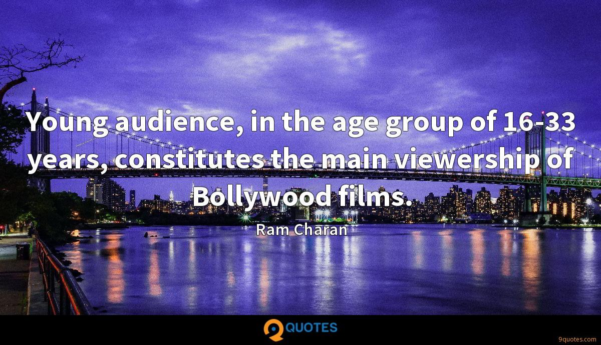 Young audience, in the age group of 16-33 years, constitutes the main viewership of Bollywood films.