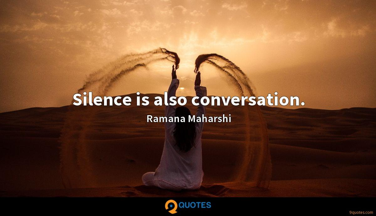 Silence is also conversation.