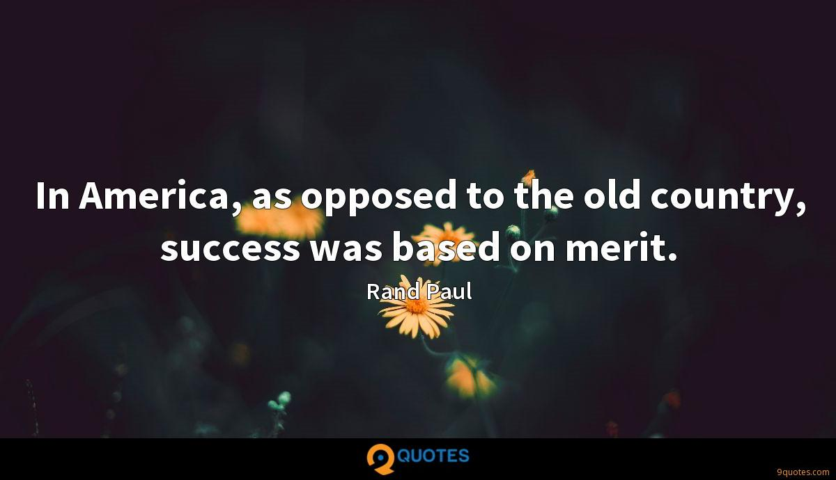 In America, as opposed to the old country, success was based ...